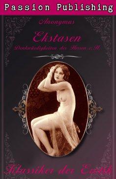 ebook: Klassiker der Erotik 25: Ekstasen - Denkwürdigkeiten des Herrn v. H.