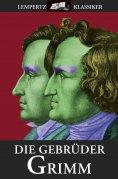 eBook: Die Gebrüder Grimm