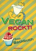 ebook: Vegan rockt! Das Backbuch