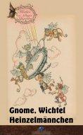 eBook: Gnome, Wichtel, Heinzelmännchen