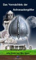 eBook: Das Vermächtnis der Astronautengötter