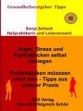 eBook: Angst, Stress und Panikattacken selbst besiegen - Tipps aus unserer Praxis