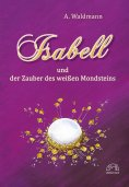 eBook: Isabell und der Zauber des weißen Mondsteins