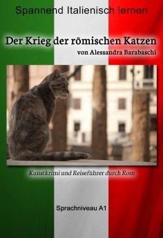 eBook: Der Krieg der römischen Katzen - Sprachkurs Italienisch-Deutsch A1