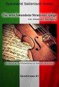 ebook: Die verschwundene Stradivari-Geige - Sprachkurs Italienisch-Deutsch B1
