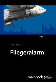 eBook: Fliegeralarm: Frankfurter-Fluglärm-Krimi