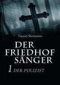 ebook: Der Friedhofsänger 1: Der Polizist