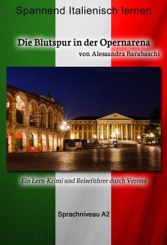 eBook: Die Blutspur in der Opernarena - Sprachkurs Italienisch-Deutsch A2