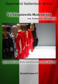 eBook: Verhängnisvolle Modenschau - Sprachkurs Italienisch-Deutsch A1