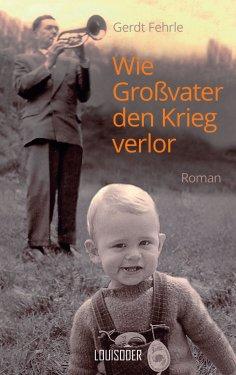 eBook: Wie Großvater den Krieg verlor