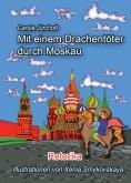 eBook: Mit einem Drachentöter durch Moskau
