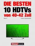 eBook: Die besten 10 HDTVs von 40 bis 42 Zoll (Band 2)