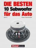 eBook: Die besten 10 Subwoofer für das Auto (Band 2)