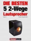 eBook: Die besten 5 2-Wege-Lautsprecher (Band 2)