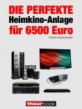 eBook: Die perfekte Heimkino-Anlage für 6500 Euro