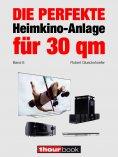 eBook: Die perfekte Heimkino-Anlage für 30 qm (Band 6)