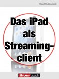 eBook: Das iPad als Streamingclient