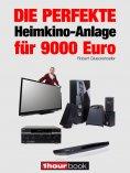 eBook: Die perfekte Heimkino-Anlage für 9000 Euro