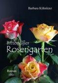 eBook: Bittersüßer Rosengarten