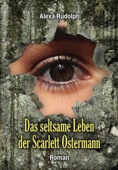 eBook: Das seltsame Leben der Scarlett Ostermann