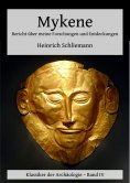 eBook: Mykene - Bericht über meine Forschungen und Entdeckungen