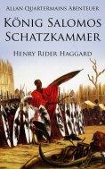 ebook: Allan Quatermains Abenteuer: König Salomos Schatzkammer