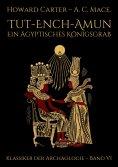 eBook: Tut-ench-Amun - Ein ägyptisches Königsgrab: Band I