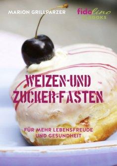 eBook: Weizen- und Zucker-Fasten
