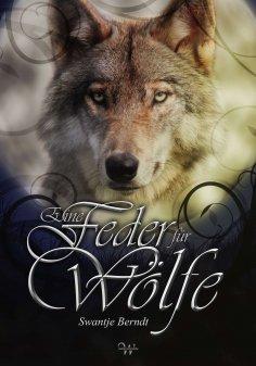 eBook: Eine Feder für Wölfe