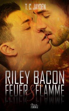 eBook: Riley Bacon: Feuer & Flamme