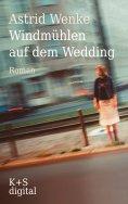eBook: Windmühlen auf dem Wedding