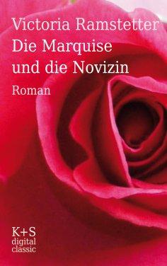 eBook: Die Marquise und die Novizin