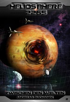 eBook: Heliosphere 2265 - Band 2: Zwischen den Welten (Science Fiction)