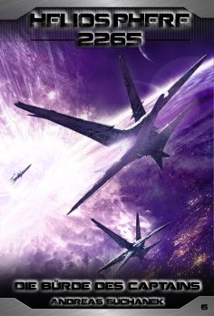 eBook: Heliosphere 2265 - Band 6: Die Bürde des Captains (Science Fiction)