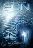ebook: Eon - Das letzte Zeitalter, Band 1: Die Aggregation (Science-Fiction)