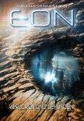ebook: Eon - Das letzte Zeitalter, Band 2: Verloren und Gefunden (Science-Fiction)