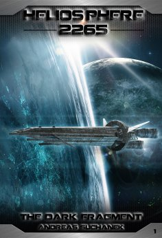 ebook: Heliosphere 2265, Volume 1: The Dark Fragment (Science Fiction)