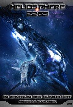 eBook: Heliosphere 2265 - Band 20: Im Zentrum der Dunkelheit (Science Fiction)