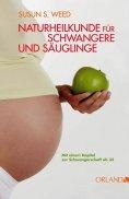 ebook: Naturheilkunde für Schwangere und Säuglinge