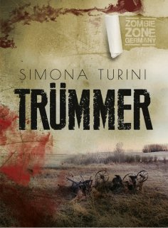 eBook: Zombie Zone Germany: Trümmer