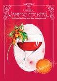 eBook: Vampire Cocktail - Geschichten aus der Vampirwelt