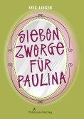 ebook: Sieben Zwerge für Paulina