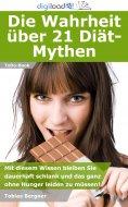 eBook: Die Wahrheit über 21 Diät-Mythen