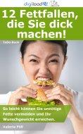 eBook: 12 Fettfallen, die Sie dick machen!