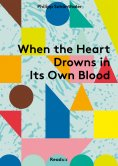 eBook: When the Heart Drowns in Its Own Blood
