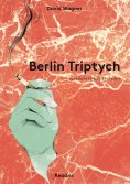 eBook: Berlin Triptych