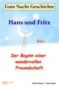 ebook: Gute-Nacht-Geschichte: Hans und Fritz - Der Beginn einer wundervollen Freundschaft