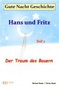 ebook: Gute-Nacht-Geschichte: Hans und Fritz - Der Traum des Bauern