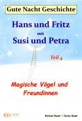 ebook: Gute-Nacht-Geschichte: Hans und Fritz mit Susi und Petra - Magische Vögel und Freundinnen