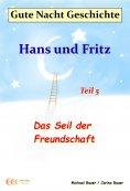 ebook: Gute-Nacht-Geschichte: Hans und Fritz - Das Seil der Freundschaft